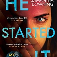 #BLOGTOUR: He started it by Samantha Downing #bookreview #HeStartedIt #ProvidedForReview #Gifted #BookReview @smariedowning @PenguinUKBooks @sriya__v